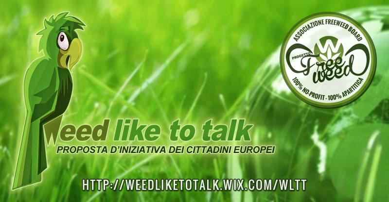 Weed Like To Talk - Proposta d'iniziativa dei cittadini europei