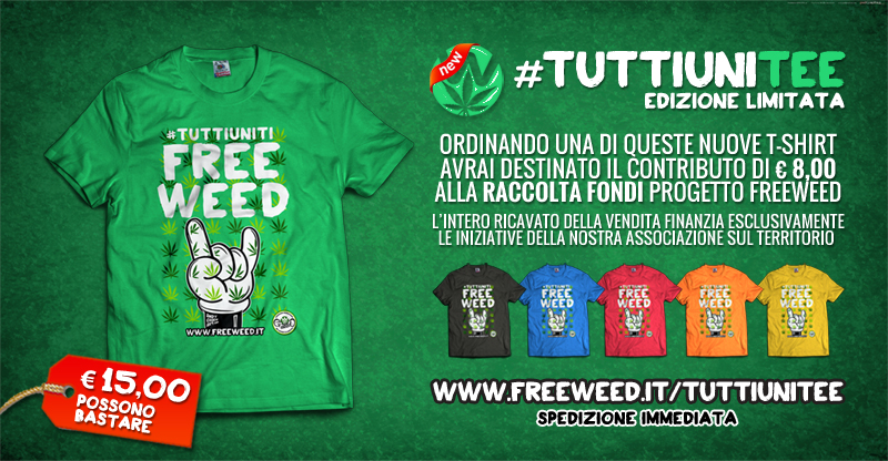 TUTTIUNITEE - Nuove Tshirt Raccolta Fondi Progetto FreeWeed